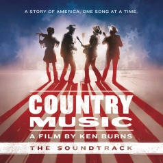 Country Music – A Film By Ken Burns - The Soundtrack