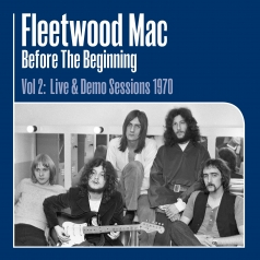 Fleetwood Mac (Флитвуд Мак): Before The Beginning Vol. 2