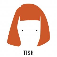 Tish: Tish
