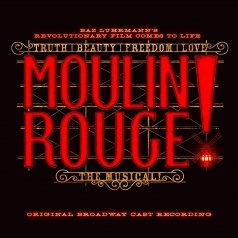 Original Broadway Cast Recording: Moulin Rouge! The Musical