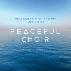 Lavinia Meijer (Лавиния Мейер): Peaceful Choir - New Sound Of Choral Music