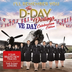 The D-Day Darlings: I'Ll Remember You (Ve Day Celebration Edition)