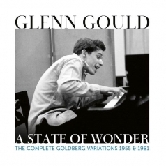 Glenn Gould (Гленн Гульд): A State Of Wonder - Bach: The Complete Goldberg Variations 1955 & 1981