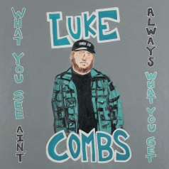 Luke Combs: What You See Ain'T Always What You Get (Deluxe Edition)