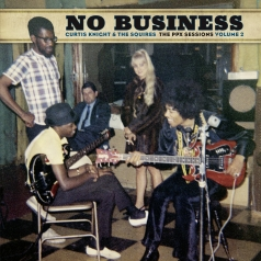 Curtis Knight (Кертис Найт): No Business: The Ppx Sessions Volume 2