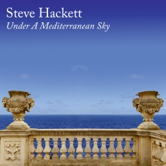 Steve Hackett (Стив Хэкетт): Under A Mediterranean Sky