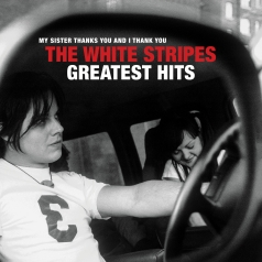 The White Stripes: The White Stripes Greatest Hits