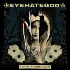 Eyehategod: A History Of Nomadic Behavior
