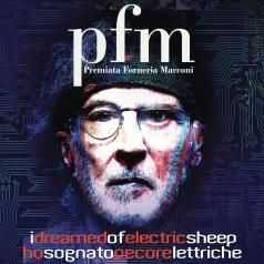 Premiata Forneria Marconi (ПекарняМаркони): I Dreamed Of Electric Sheep