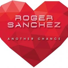 Roger Sanchez: Another Chance
