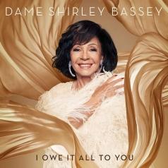 Shirley Bassey (Ширли Бэсси): I Owe It All To You