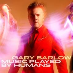 Gary Barlow (Гари Барлоу): Music Played By Humans