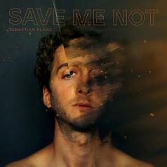 Sebastian Plano: Save Me Not