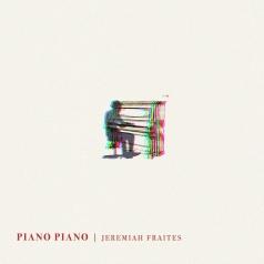 Jeremiah Fraites: Piano Piano