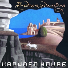 Crowded House (Краудед Хорс): Dreamers Are Waiting