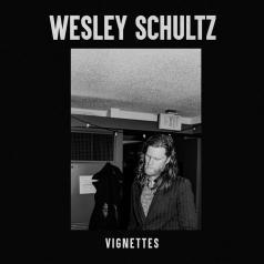Wesley Schultz: Vignettes