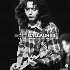Rory Gallagher (Рори Галлахер): Cleveland Calling Part 2 (RSD2021)