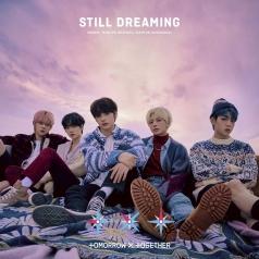 TOMORROW X TOGETHER: STILL DREAMING