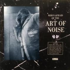 Art Of Noise (Арт Оф Нойз): Who's Afraid Of The Art Of Noise? / …Goodbye? (RSD2021)