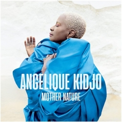 Angelique Kidjo (Анжелика Киджо): Mother Nature