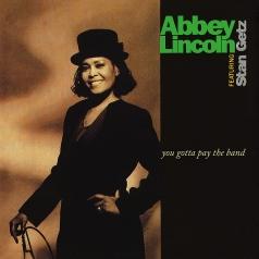 Abbey Lincoln (Эбби Линкольн): You Gotta Pay The Band