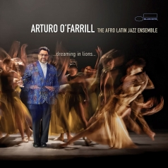 Arturo O'Farrill: …dreaming in lions…