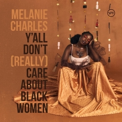 Melanie Charles: Y'all Don't (Really) Care About Black Women