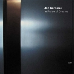 Jan Garbarek (Ян Гарбарек): In Praise Of Dreams