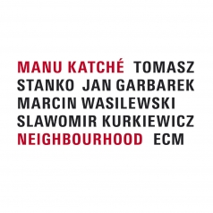 Manu Katche: Neighbourhood
