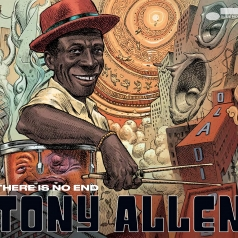 Tony Allen (Энтони Аллен): There Is No End