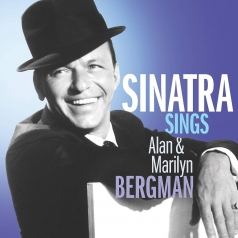 Frank Sinatra (Фрэнк Синатра): Sinatra Sings The Songs Of Alan & Marilyn Bergman