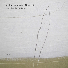 Julia Hülsmann Quartet: Not Far From Here