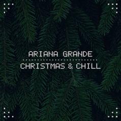 Ariana Grande (Ариана Гранде): Christmas & Chill