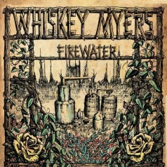 Whiskey Myers (Виски Майерс): Firewater (RSD2020)