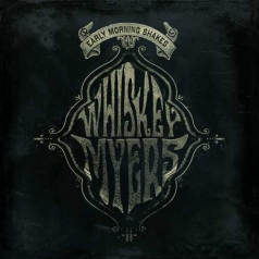 Whiskey Myers (Виски Майерс): Early Morning Shakes (RSD2020)