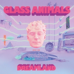 Glass Animals (Гласс Энималс): Dreamland