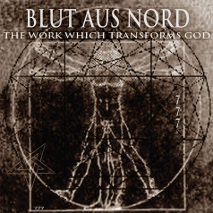 Blut Aus Nord: The Work Which Transforms God