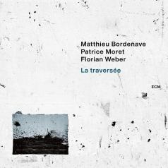 Matthieu Bordenave: La Traversée