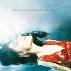 PJ Harvey (Пи Джей Харви): To Bring You My Love - Demos