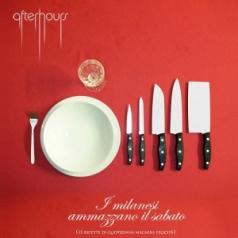 Afterhours: I Milanesi Ammazzano Il Sabato