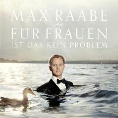 Max Raabe (Макс Раабе): Fur Frauen Ist Das Kein Problem