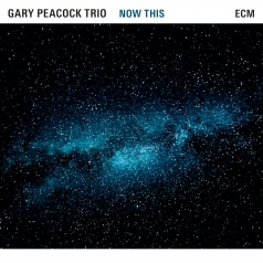 Gary Peacock (Гари Пикок): Gary Peacock Trio: Now This