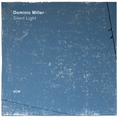 Dominic Miller (Доминик Миллер): Silent Light