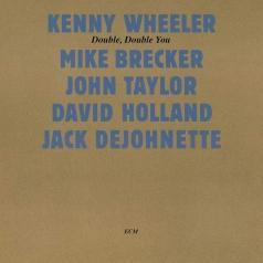 Kenny Wheeler (Кенни Уилер): Double, Double You