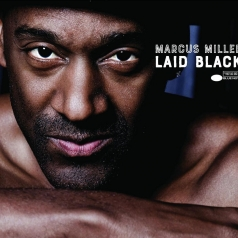 Marcus Miller (Маркус Миллер): Laid Black