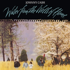 Johnny Cash (Джонни Кэш): Water From The Wells Of Home