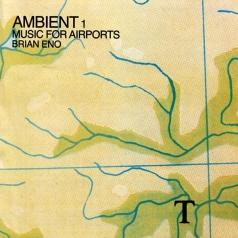 Brian Eno (Брайан Ино): Ambient 1: Music For Airports