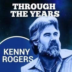 Rogers Kenny (Кенни Роджерс): The Best Of Kenny Rogers: Through The Years