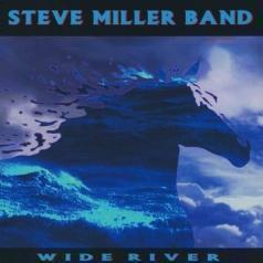 Steve Miller Band (СтивМиллер Бэнд): Wide River