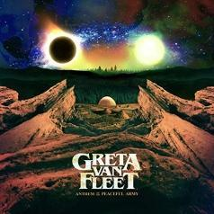 Greta Van Fleet (Грета Ван фест): Anthem Of The Peaceful Army